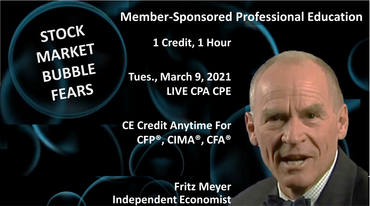 Stock Market Bubble Fears; Fritz Meyer Economic Update, June 2021