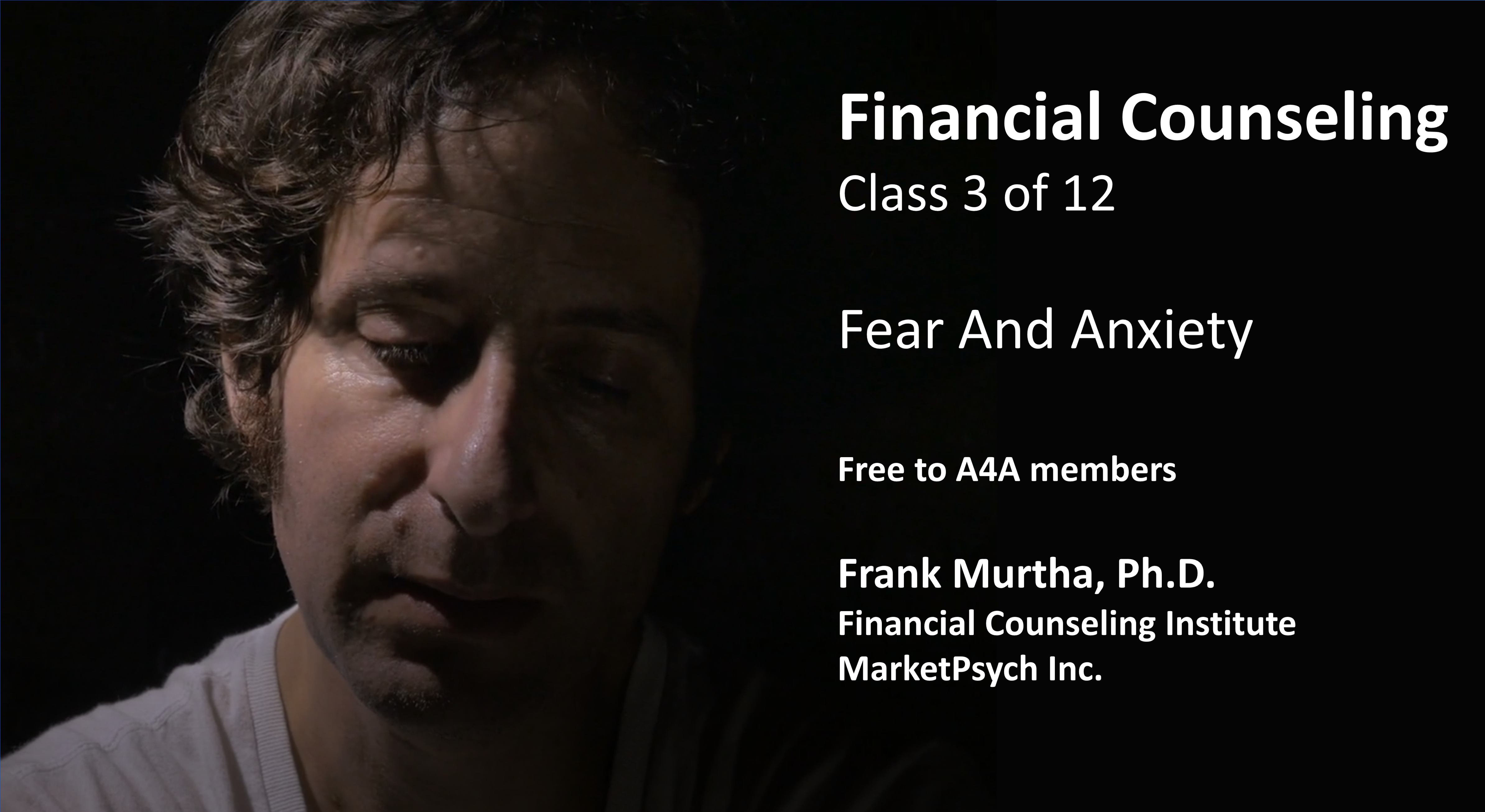Fear and Anxiety, Class 3 of 12-Credit Financial Counseling CE Course (1 Credit)
