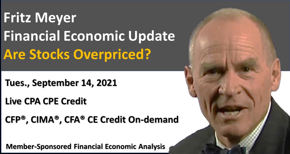 Are Stocks Overpriced? Fritz Meyer Economic Update, September 2021