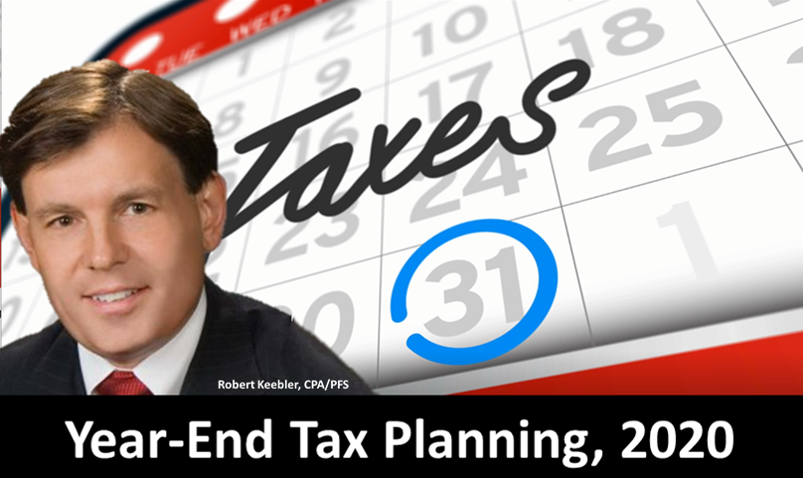 Year-End Tax Planning 2020 CPE With Robert Keebler