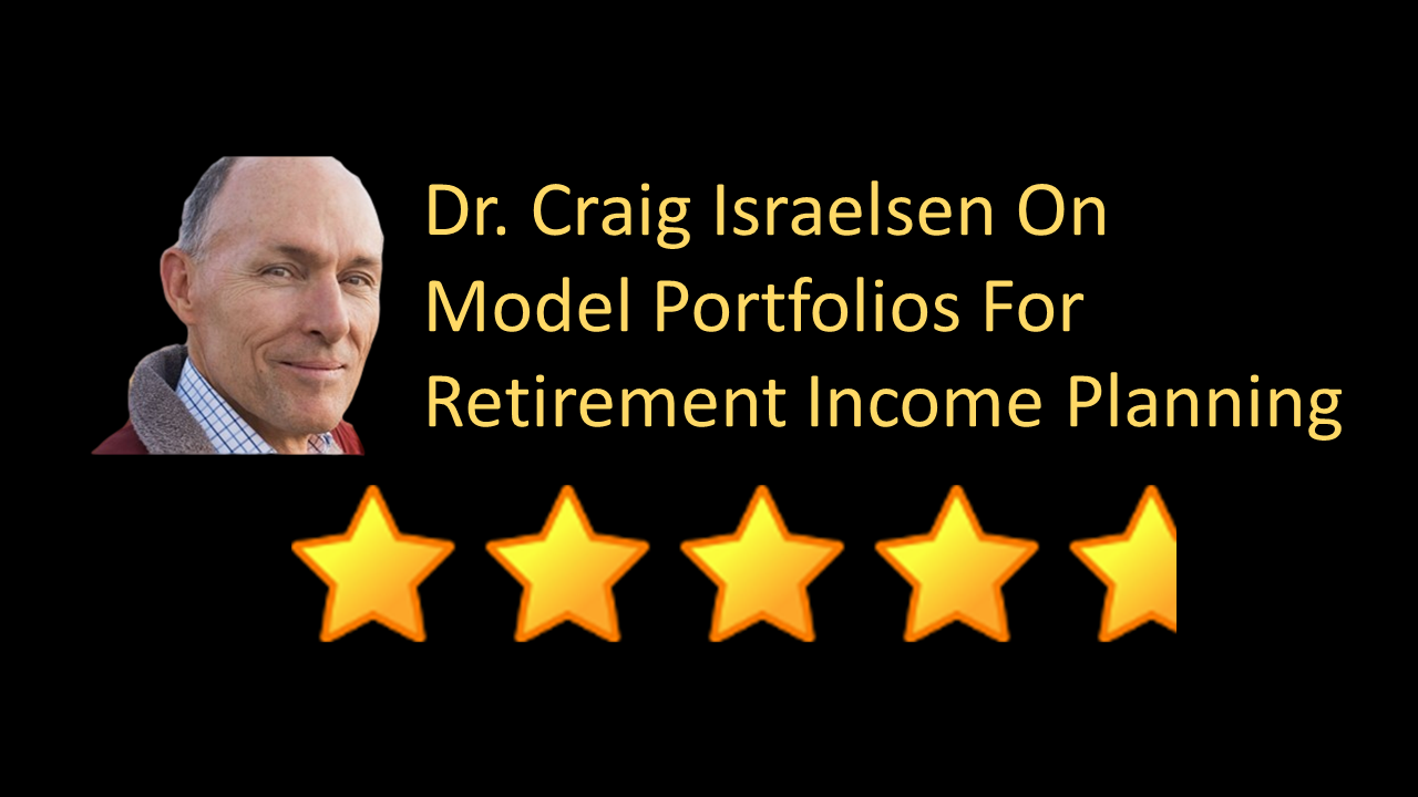 http://advisors4advisors.com/images/stories/1b-craig-isrealen-model-portfolios-for-retirement-income-planning.png