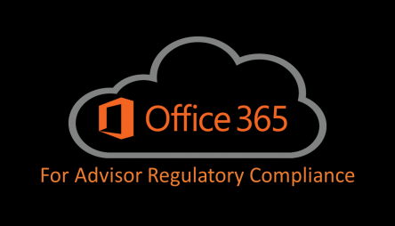 Office 365 For Advisor Compliance