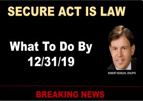 SECURE Act Tax Planning Alert For Year-End 2019 And 2020