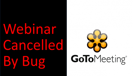 GoToMeeting Deleted Today's Webinar, Then Thanked Me For Finding A Bug