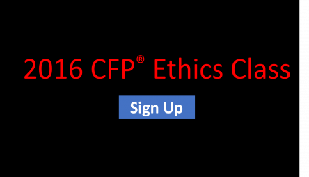 2016 CFP Ethics Class And Quiz Now Available